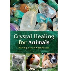Martin J. Scott Crystal Healing for Animals by Martin J. Scott & Gael Mariani