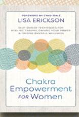 Lisa Erickson Chakra Empowerment for Women by Lisa Erickson