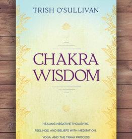 Trish O'Sullivan Chakra Wisdom by Trish O'Sullivan