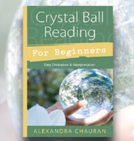 Alexandra Chauran Crystal Ball Reading for Beginners by Alexandra Chauran