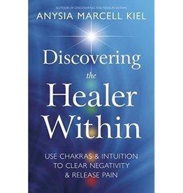 Anysia Marcell Kiel Discovering the Healer Within by Anysia Marcell Kiel