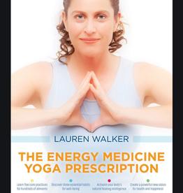 Lauren Walker Energy Medicine Yoga Prescription by Lauren Walker