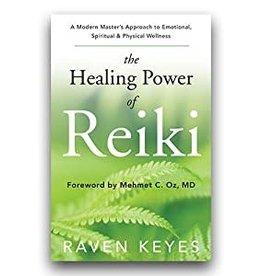 Raven Keyes Healing Power of Reiki by Raven Keyes