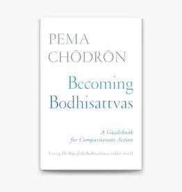 Pema Chodron Becoming Bodhisattvas by Pema Chodron