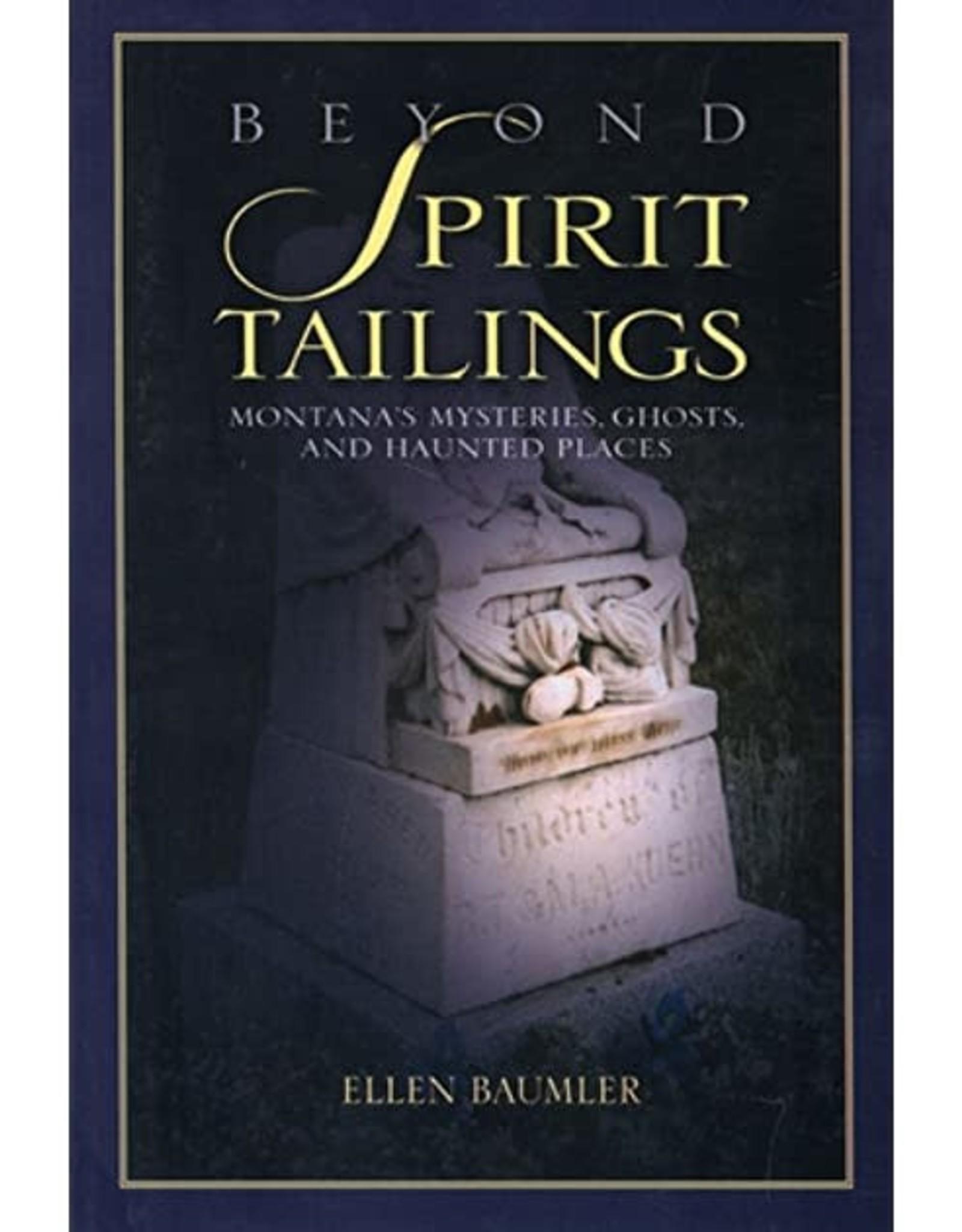 Ellen Baumler Beyond Spirit Tailings by Ellen Baumler