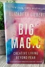 Elizabeth Gilbert Big Magic by Elizabeth Gilbert