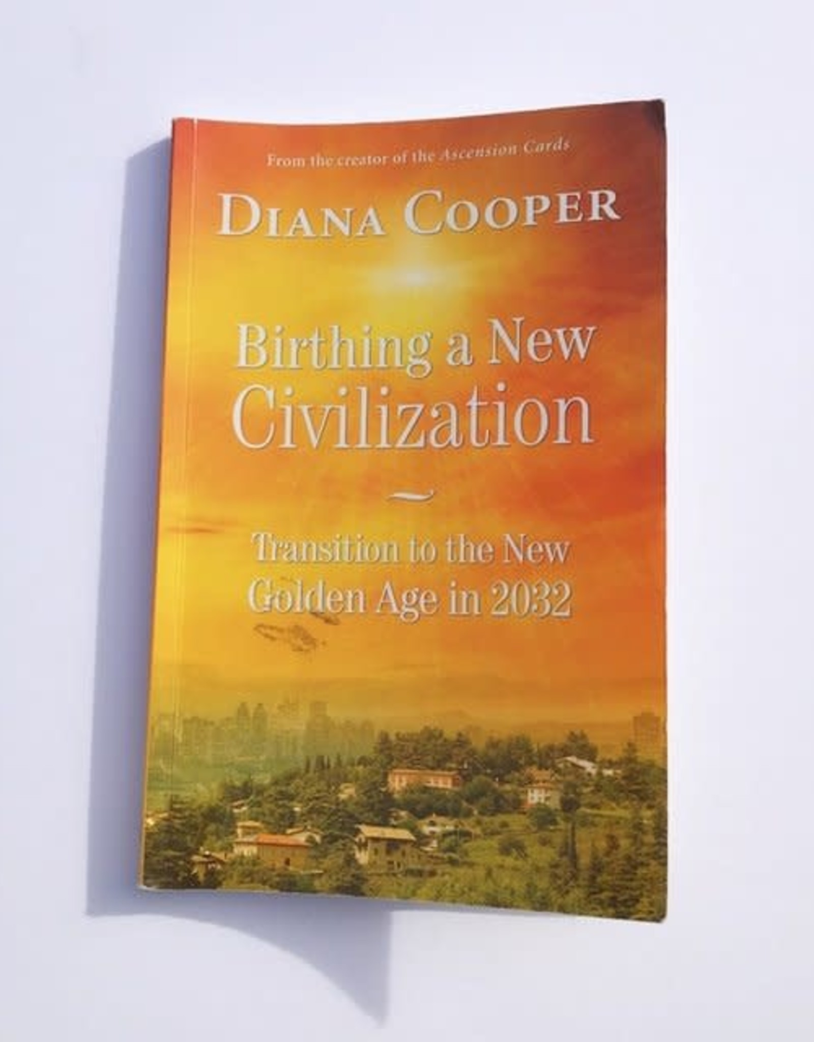 Diana Cooper Birthing a New Civilization by Diana Cooper