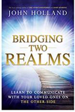 John Hollland Bridging Two Realms by John Holland