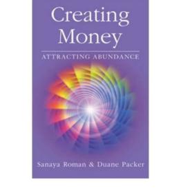 Sanaya Roman Creating Money by Sanaya Roman & Duane Packer