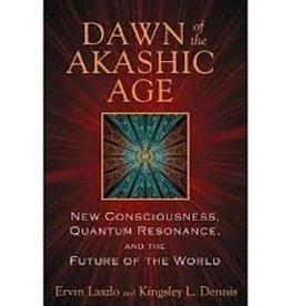 Ervin Laszlo Dawn of the Akashic Age by Ervin Laszlo & Kingsley Dennis