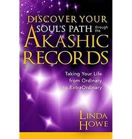 Linda Howe Discover Your Soul's Path through the Akashic Records by Linda Howe
