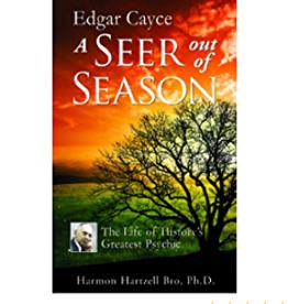 Harmon Hartzell Edgar Cayce : A Seer out of Season by Harmon Hartzell