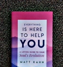 Matt Kahn Everything is Here to Help You by Matt Kahn