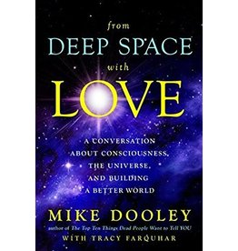 Mike Dooley From Deep Space with Love by Mike Dooley