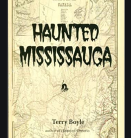 Terry Boyle Haunted Mississauga by Terry Boyle