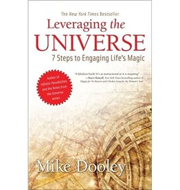 Mike Dooley Leveraging the Universe by Mike Dooley