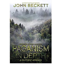 John Beckett Paganism in Depth by John Beckett