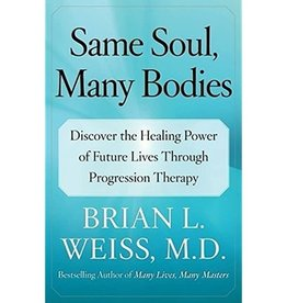 Brian L. Weiss Same Soul Many Bodies by Brian Weiss