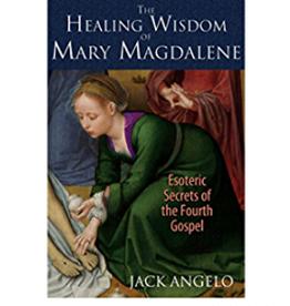 Jack Angelo Healing Wisdom of Mary Magdalene by Jack Angelo