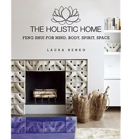 Laura Benko The Holistic Home by Laura Benko