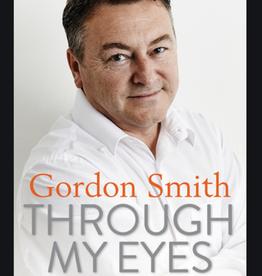 Gordon Smith Through My Eyes by Gordon Smith