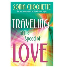 Sonia Choquette Travelling at the Speed of Love by Sonia Choquette