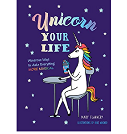 Mary Flannery Unicorn Your Life by Mary Flannery