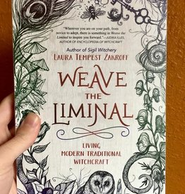 Laura Tempest Zakroff Weave the Liminal by Laura Tempest Zakroff