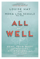 Louise Hay All is Well by Louise Hay & Mona Lisa Schulz