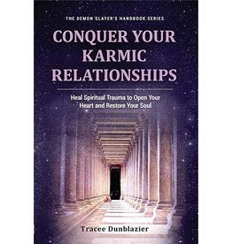 Tracee Dunblazier Conquer Your Karmic Relationships by Tracee Dunblazier