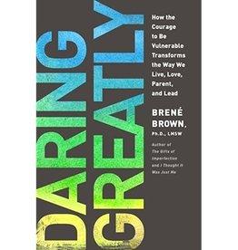 Brene Brown Daring Greatly by Brene Brown