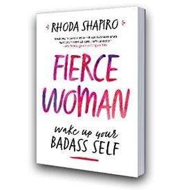 Rhoda Shapiro Fierce Woman by Rhoda Shapiro