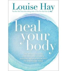 Louise Hay Heal Your Body by Louise Hay