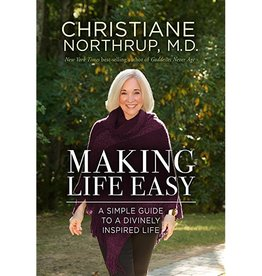 Christiane Northrup Making Life Easy (Hardcover) by Christiane Northrup