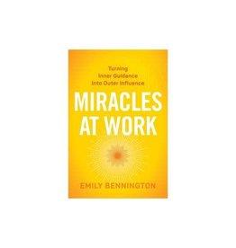 Emily Bennington Miracles at Work by Emily Bennington