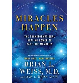 Brian L. Weiss Miracles Happen By Brian L. Weiss