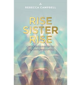 Rebecca Campbell Rise Sister Rise by Rebecca Campbell