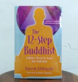 Darren Littlejohn The 12-Step Buddhist by Darren Littlejohn