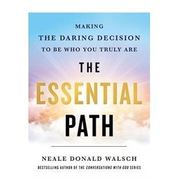 Neale Donald Walsch The Essential Path by Neale Donald Walsch