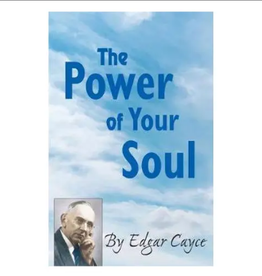 Edgar Cayce The Power of Your Soul by Edgar Cayce