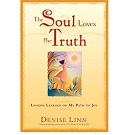 Denise Linn The Soul Loves the Truth By Denise Linn