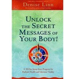 Denise Linn Unlock the Secret Messages of Your Body by Denise Linn