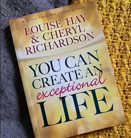 Louise Hay You Can Create An Exceptional Life by Louise Hay & Cheryl Richardson