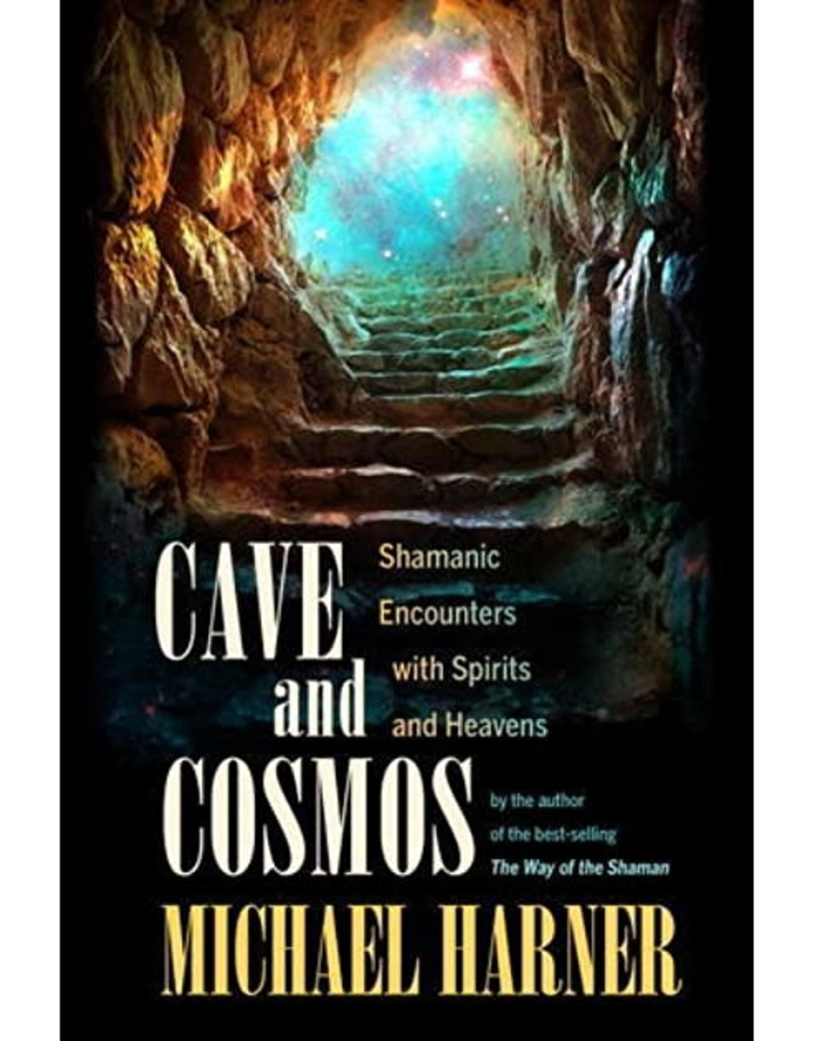 Michael Harner Cave and Cosmos by Michael Harner