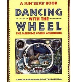 Sun Bear Dancing with the Wheel Workbook by Sun Bear, Wabun Wind, and Crysalis Mulligan