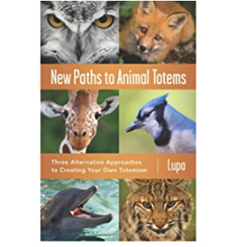 Lupa New Paths to Animals Totems by Lupa