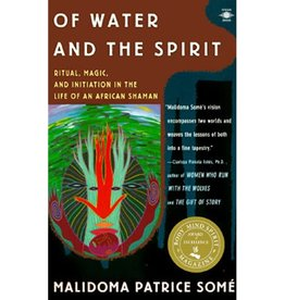 Malidoma Patrice Some Of Water and The Spirit by Malidoma Patrice Some