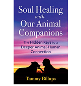 Tammy Billups Soul Healing with Our Animal Companions by Tammy Billups