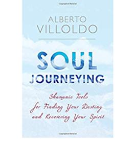 Alberto Villoldo Soul Journeying by Alberto Villoldo
