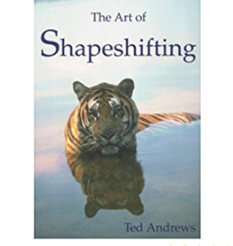 Ted Andrews The Art of Shapeshifting by Ted Andrews